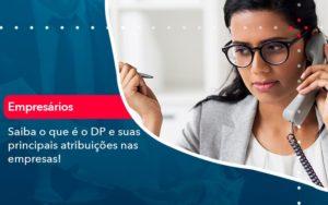 Saiba O Que E Dp E Suas Principais Atribuicoes Nas Empresas 1 - Contabilidade em Brasília | Estratégia Patrimonial