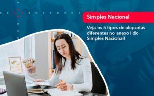 Veja Os 5 Tipos De Aliquotas Diferentes No Anexo I Do Simples Nacional (1) - Contabilidade em Brasília   Estratégia Patrimonial