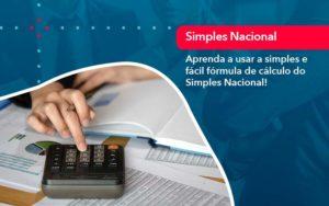 Aprenda A Usar A Simples E Facil Formula De Calculo Do Simples Nacional - Contabilidade em Brasília | Estratégia Patrimonial