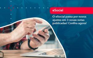 O E Social Passa Por Novos Ajustes Em 3 Novas Notas Publicadas Confira Agora 1 - Contabilidade em Brasília | Estratégia Patrimonial