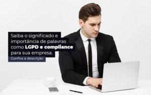 Saiba O Significado E Importancia De Palavras Como Lgpd E Compliance Para Sua Empresa Post 1 - Contabilidade em Brasília | Estratégia Patrimonial