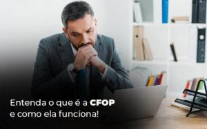Entenda O Que E A Cfop E Como Ela Funciona Blog - Contabilidade em Brasília | Estratégia Patrimonial