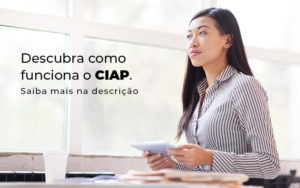 Descubra Como Funciona O Ciap Blog - Contabilidade em Brasília | Estratégia Patrimonial